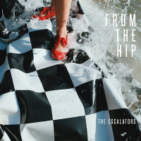 The Escalators - From The Hip