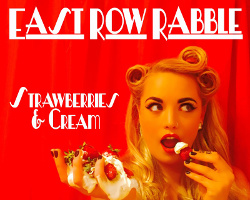 East Row Rabble - Strawberries and Cream