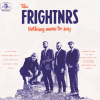 The Firghtnrs - Nothing More To Say