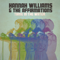 Hannah Williams& The Affirmations - Tame In The Water