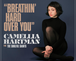 Camellia Hartman - Breathin Hard Over You