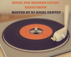 Music For Modern Living Radio Show - 10.08.17