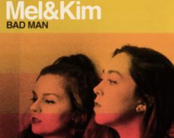 Mel & Kim - Bad Man | Dala Records