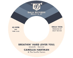 Camellia Hartman and The Soulful Saints - Breathin Hard Over You
