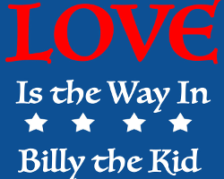 Billy The Kid - Love Is The Way In