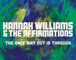 Hannah Williams - The Only Way Out Is Through